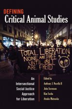Defining Critical Animal Studies: An Intersectional Social Justice Approach for Liberation