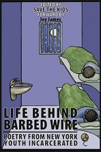 Life Behind Barbed Wire: Poetry from New York Youth Incarcerated