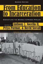 From Education to Incarceration: Dismantling the School to Prison PIpeline 2nd Edition