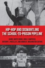 Hip Hop and Dismantling the School to Prison Pipeline