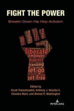 Fight the Power: Breakin Down Hip Hop Activism