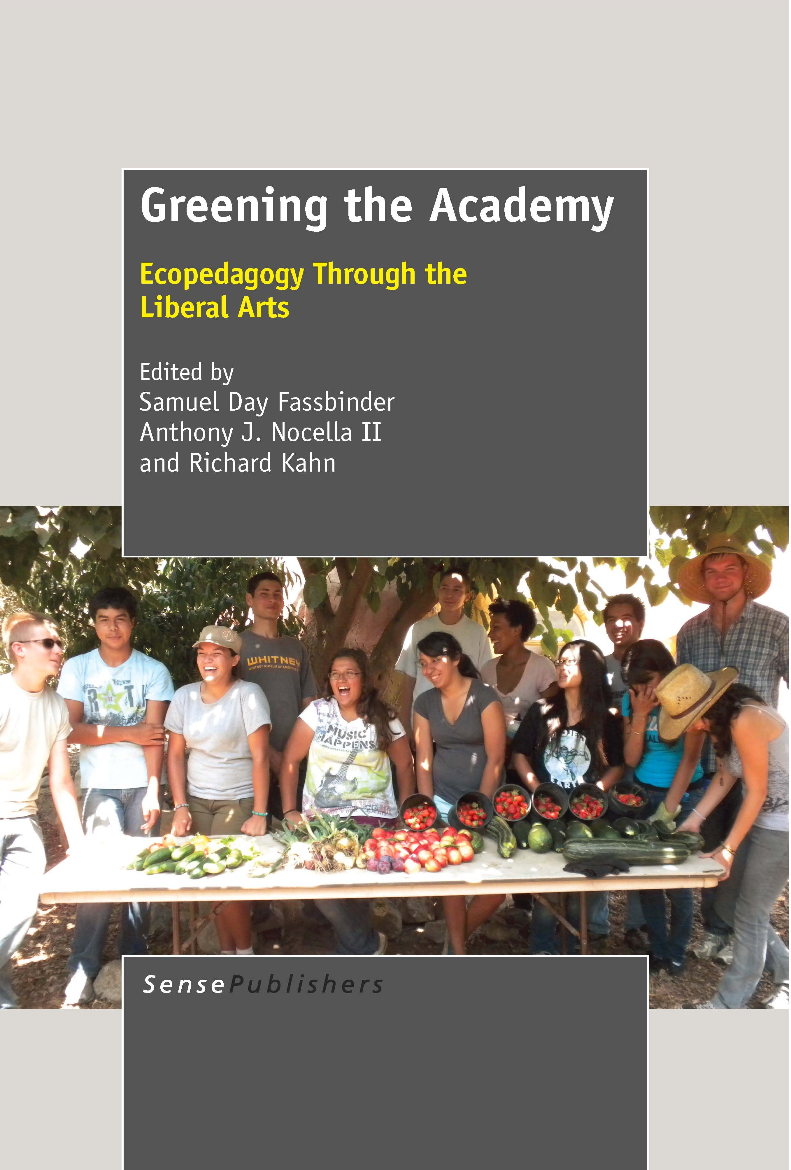 Greening the Academy: Ecopedagogy Through the Liberal Arts
