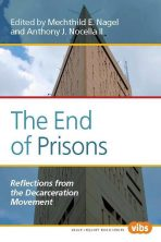 The End of Prisons: Reflections from the Decarceration  Movement