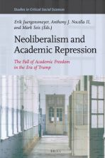 Neoliberalism and Academic Repression The Fall of Academic Freedom in the Era of Trump