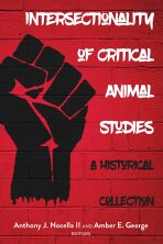 Intersectionality of Critical Animal Studies: A Historical Collection